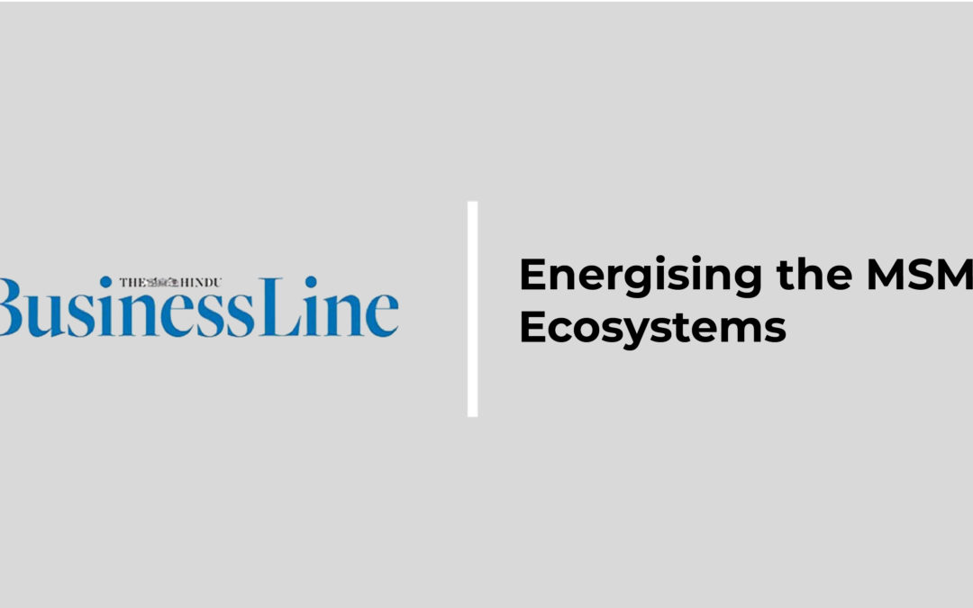 The Hindu Business Line : Energising the MSME Ecosystem