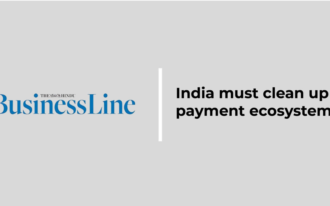 The Hindu Business Line : India must clean up its payments ecosystem